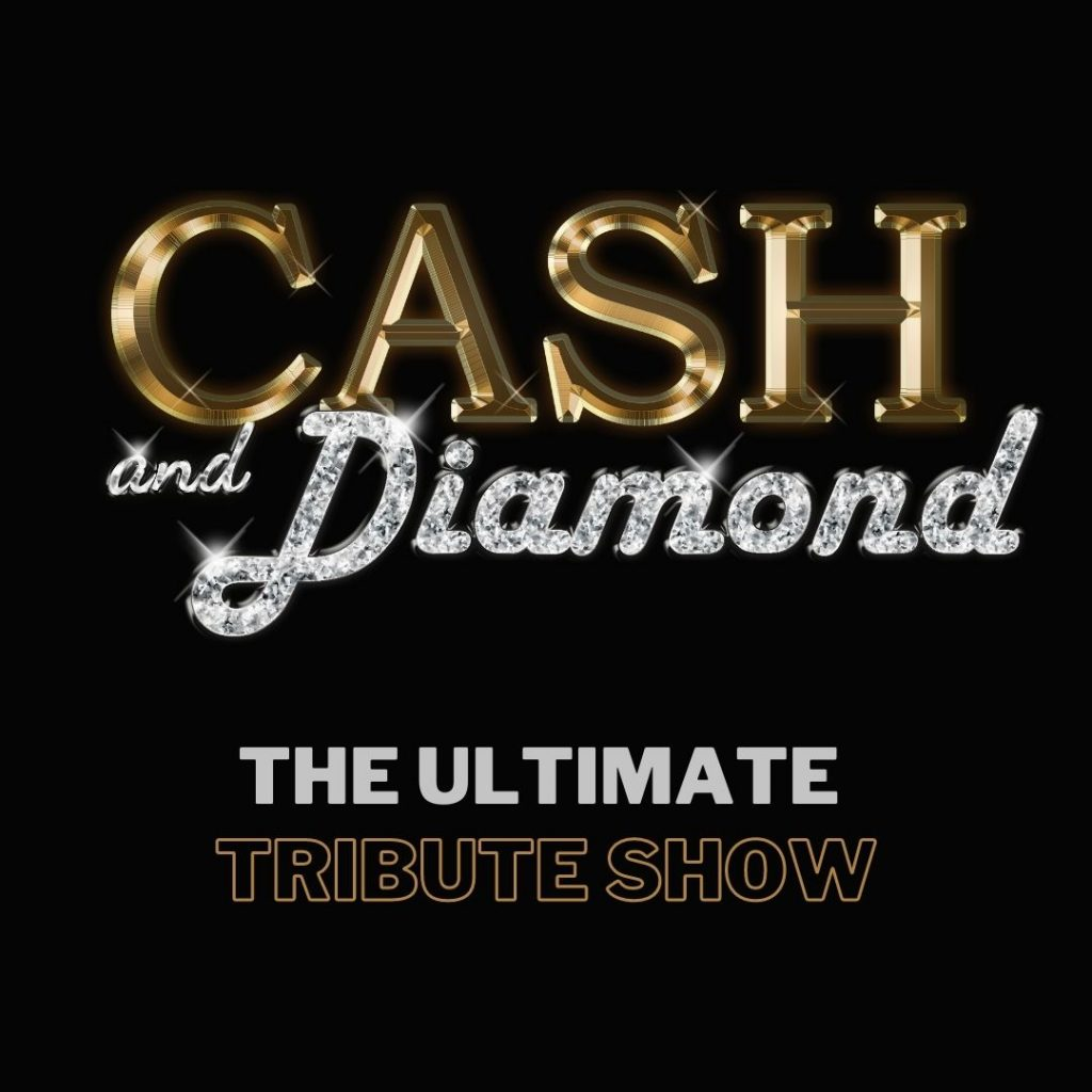 Cash and Diamond - The Ultimate Tribute Show